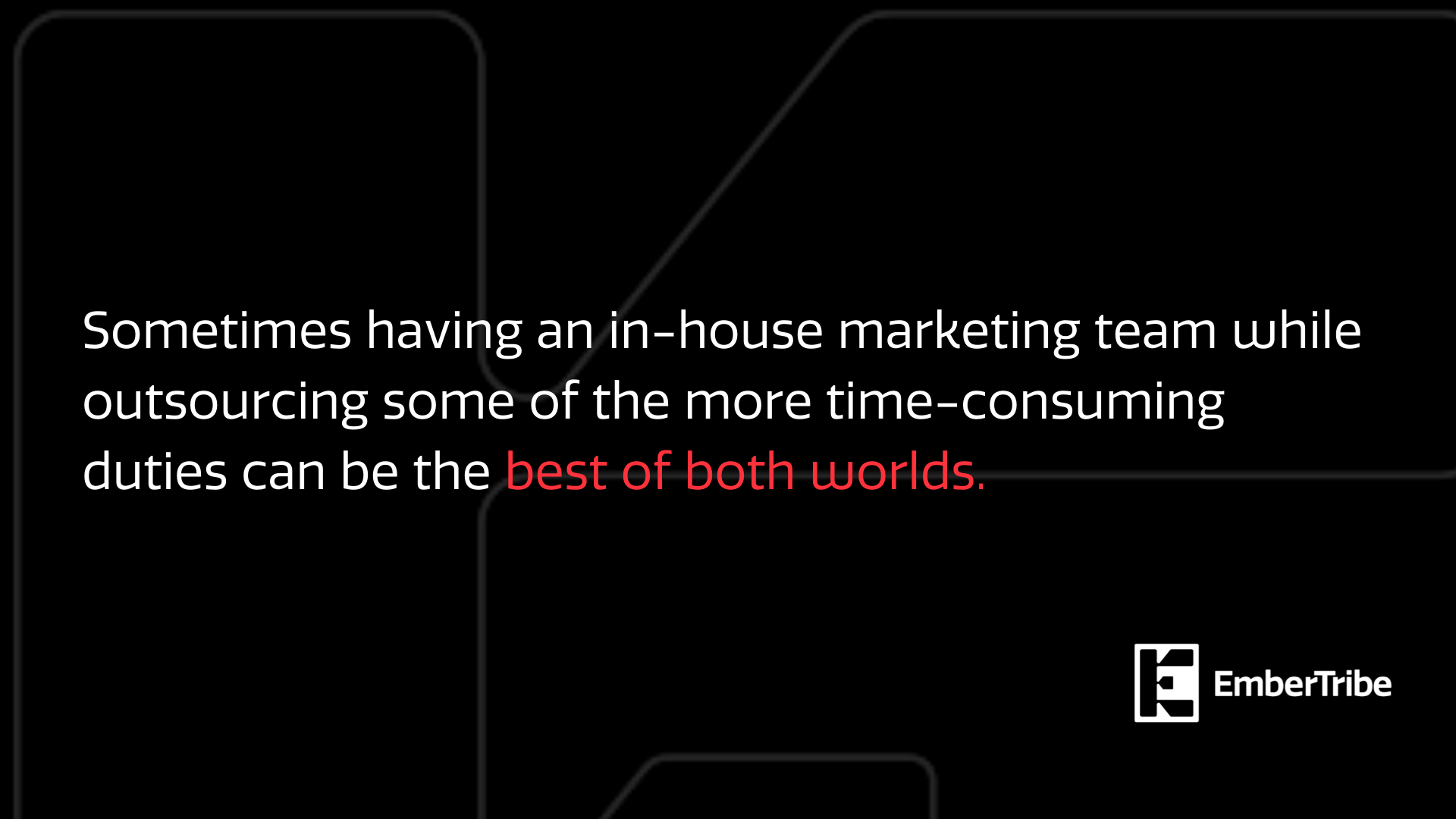Best of both worlds for marketing